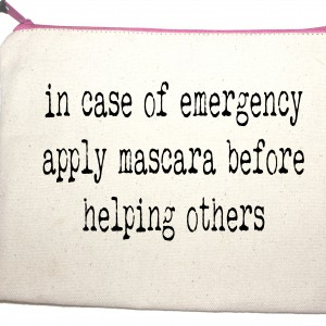 In case of emergency apply mascara before helping others