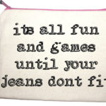 it's all fun and games until your jeans don't fit design essentials saffron walden