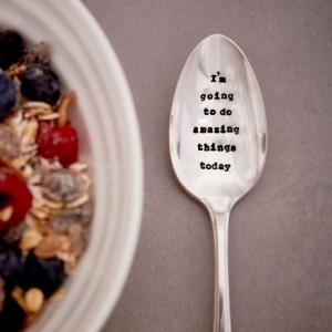 I'm Going To Do Amazing Things Today Dessert Spoon