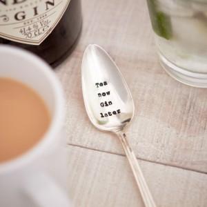 Tea now Gin later teaspoon
