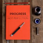 Progress not Perfection - our favourite phrase here at Hope House Press - works for everything and everyone.